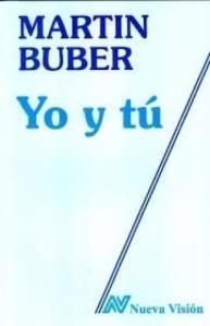 Martin Buber - Yo y tú