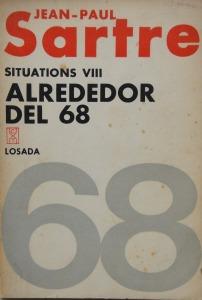 Jean Paul Sartre. Situaciones VIII - Alrededor del 68. Editorial Losada, 1973